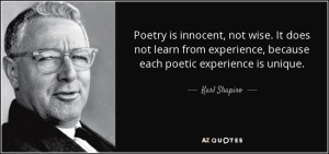 quote-poetry-is-innocent-not-wise-it-does-not-learn-from-experience-because-each-poetic-experience-karl-shapiro-82-52-95